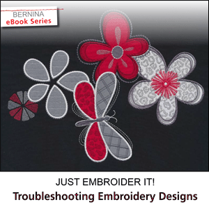 Just EMBROIDER It: Troubleshooting Embroidery Designs