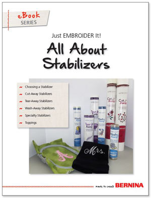 Just Embroider It - eBook: All About Stabilizers
